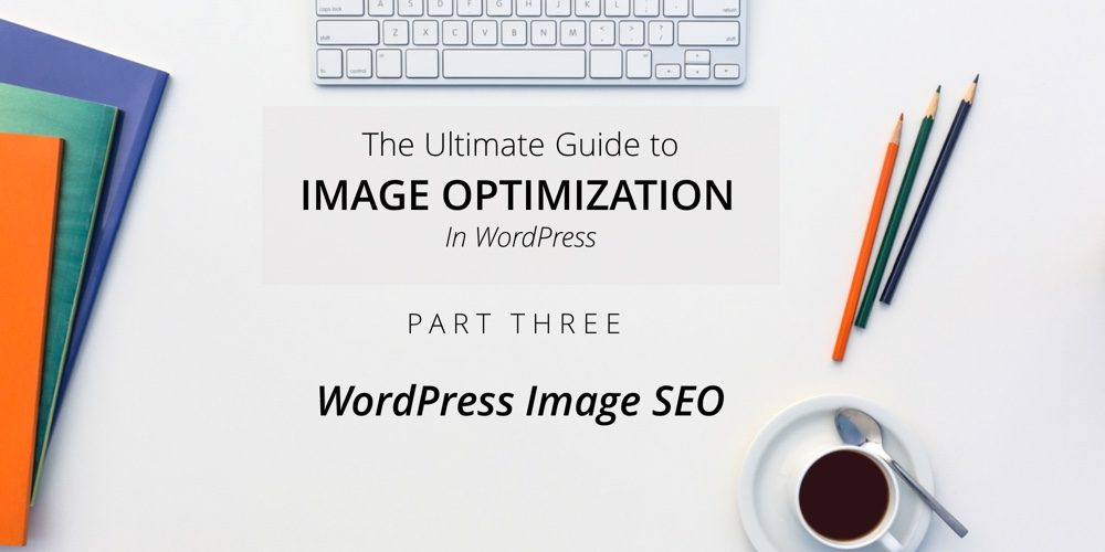 WordPress Image SEO common mistakes
