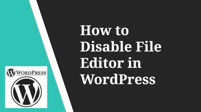 How to Disable File Editor in WordPress
