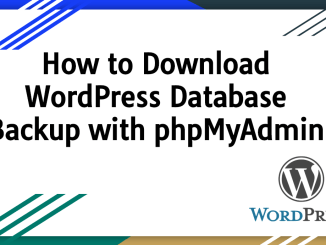 How to Download WordPress Database Backup with phpMyAdmin