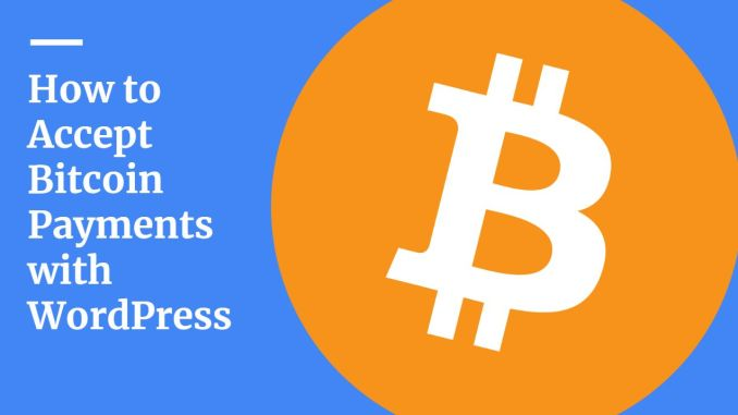 How to Accept Bitcoin Payments with your WordPress website