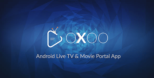OXOO - Android Live TV - Movie Portal App with Powerful Admin Panel