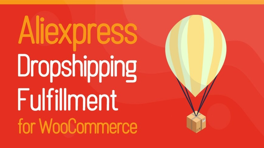 Aliexpress Dropshipping and Fulfillment for WooCommerce