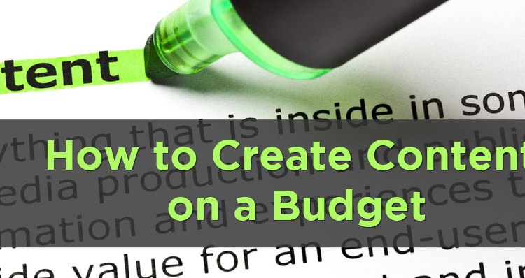 How to Create Content on a Budget