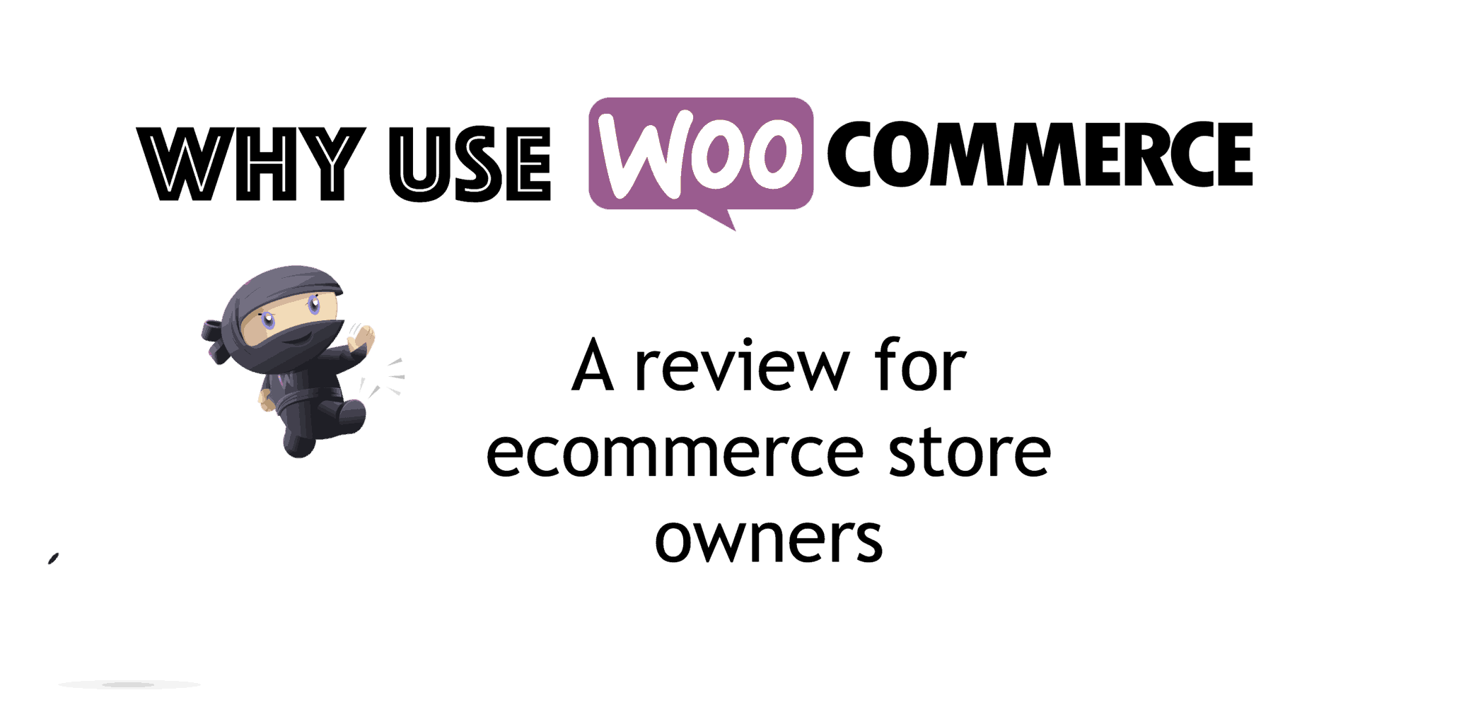 WooCommerce Review : Why WooCommerce For Online Stores