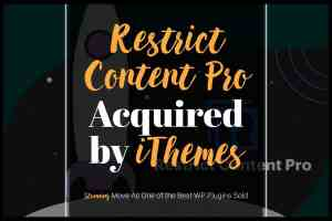 restrict content pro acquired by ithemes
