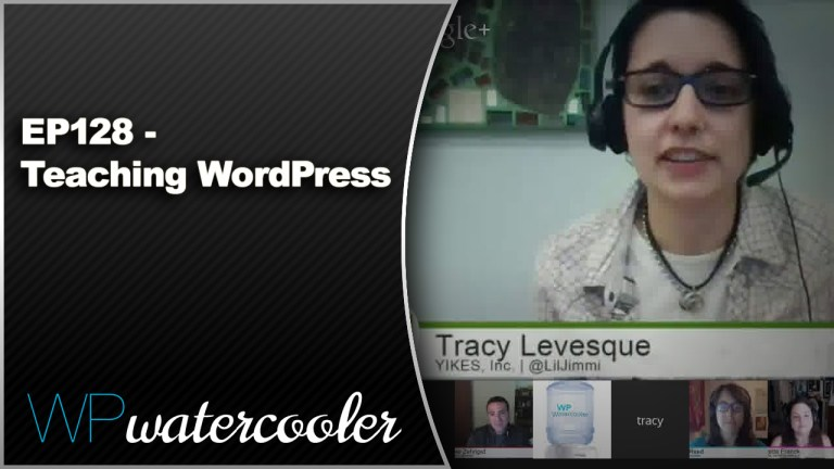 EP128 Teaching WordPress Mar 23 2015 WPwatercooler