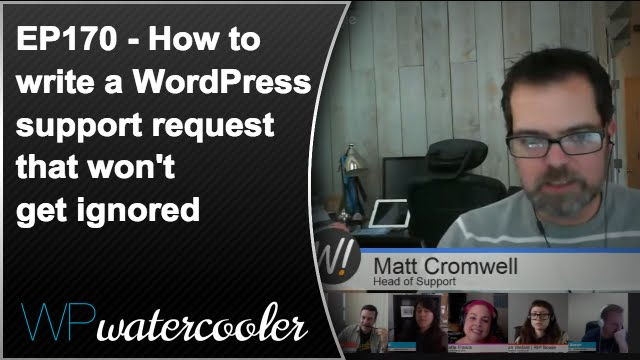 Ep170 - how to write a wordpress support request that won't get ignored - jan 11 2016 4