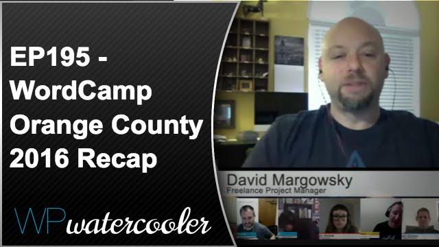 Ep195 - wordcamp orange county 2016 recap #wcoc 7