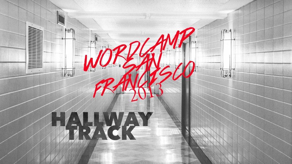 WordCamp San Francisco 2013 - Hallway Track 3