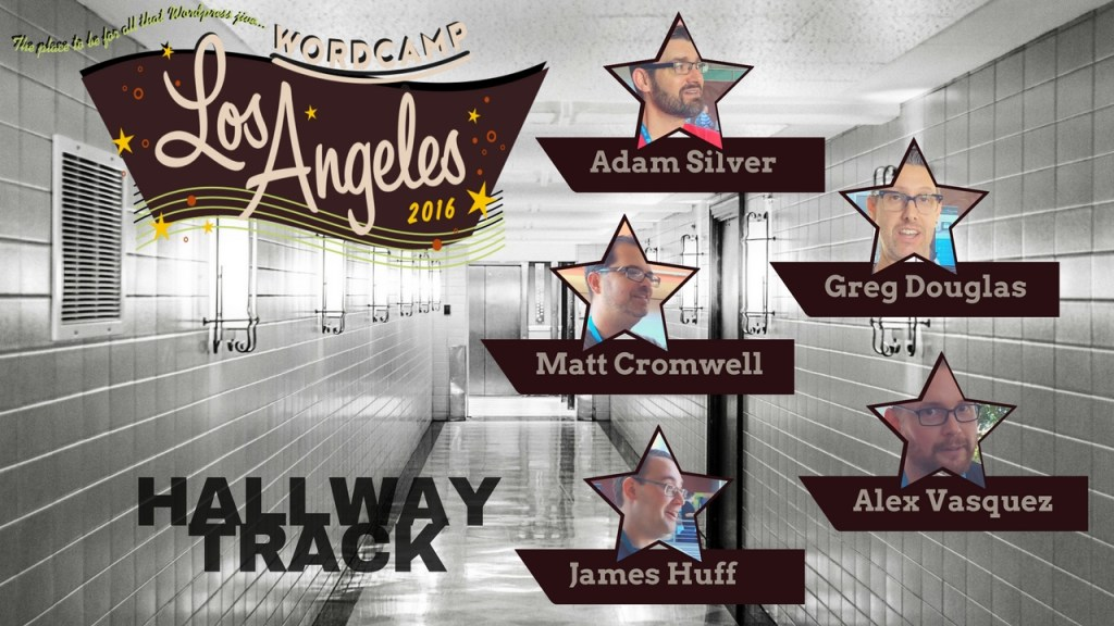 Hallway track - wordcamp los angeles 2016 1