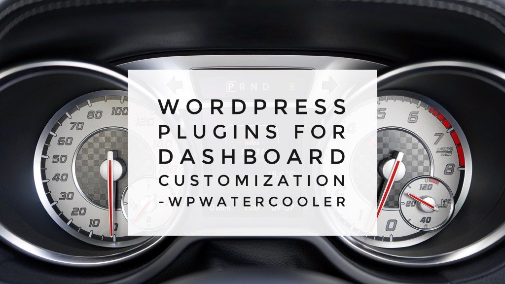 Ep210 - wordpress plugins for dashboard customization - wpwatercooler 7