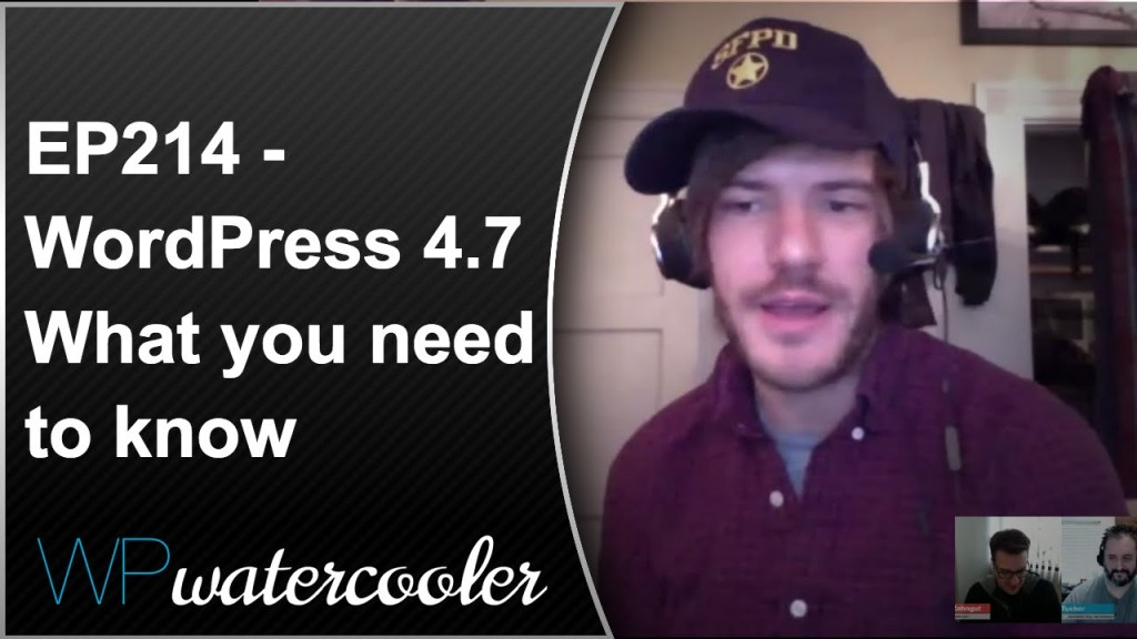 EP214 - WordPress 4.7 - What you need to know 4