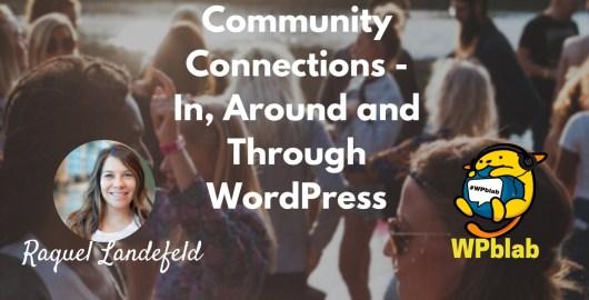 Ep1 - in, around and through wordpress w/ raquel landefeld - community connections 12