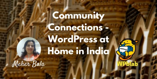 Ep3 - wordpress at home in india w/ meher bala - community connections 10