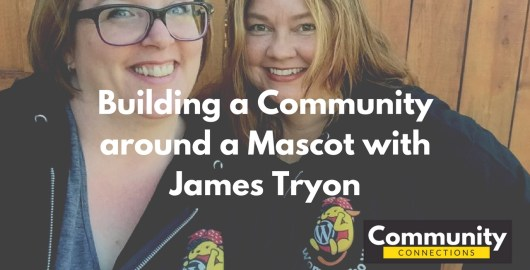 Ep4 - building a community around a mascot with james tryon - community connections 9