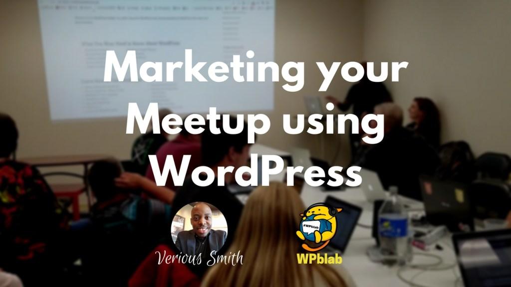 Wpblab ep78 - marketing your meetup using wordpress 6
