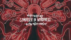 EP329 - Discussing Composer in WordPress 4