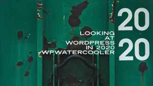 EP349 Looking at WordPress in 2020 yt