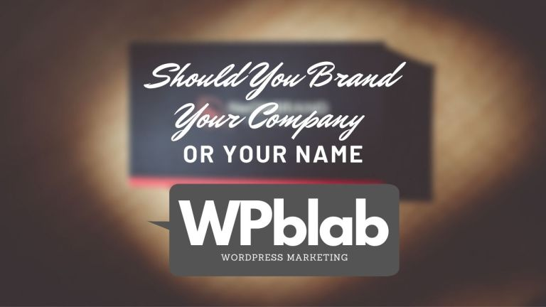 Should You Brand Your Company or Your Name