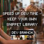 Speed Up Dev Time – Keep Your Own Snippet Library yt