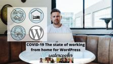 COVID 19 The state of working from home for WordPress