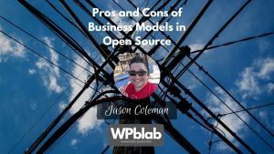 WPblab EP149 – Pros and Cons of Business Models in Open Source yt