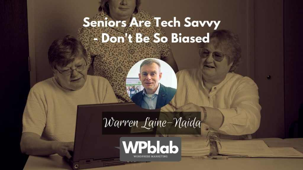 WPblab EP150 – Seniors Are Tech Savvy Dont Be So Biased yt