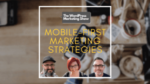 EP156 Mobile First Marketing Strategies yt