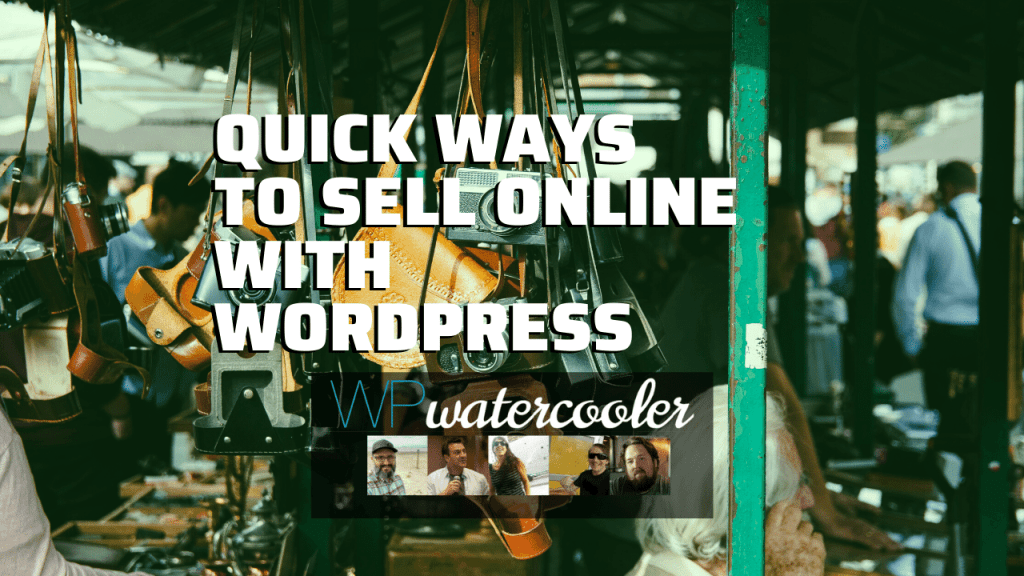 EP360 Quick ways to sell online with WordPress yt