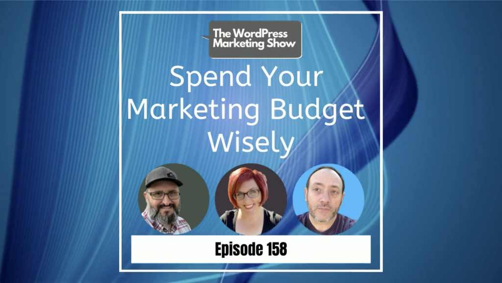 EP159 Spend Your Marketing Budget Wisely with John Locke