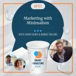 EP171 Marketing with Minimalism Smart Marketing Show yt