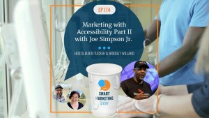 EP174 Marketing with Accessibility Part II with Joe Simpson Jr