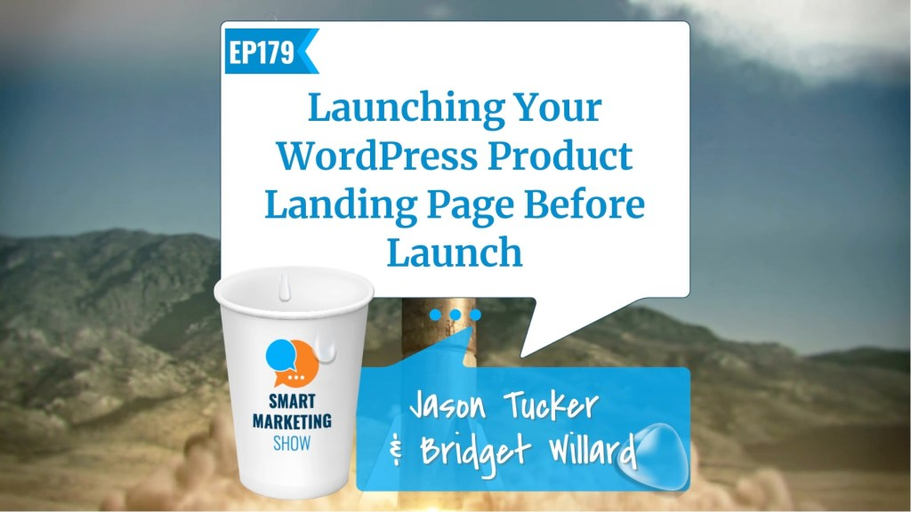 EP179 Launching Your WordPress Product Landing Page Before Launch