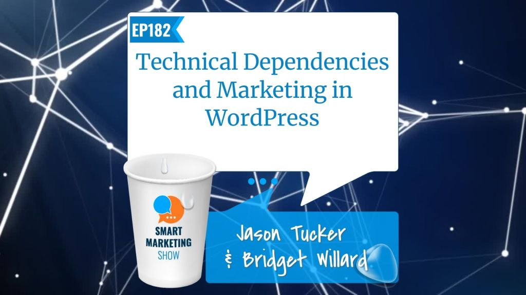 EP182 Technical Dependencies and Marketing in WordPress with Devin Walker Smart Marketing Show yt