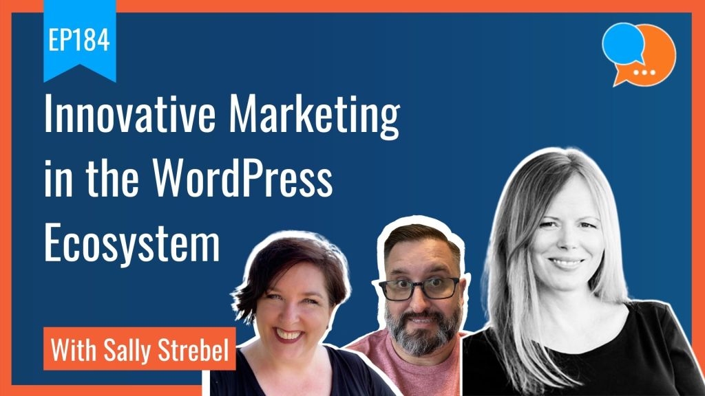 EP184 Innovative Marketing in the WordPress Ecosystem with Sally Strebel Smart Marketing Show 1