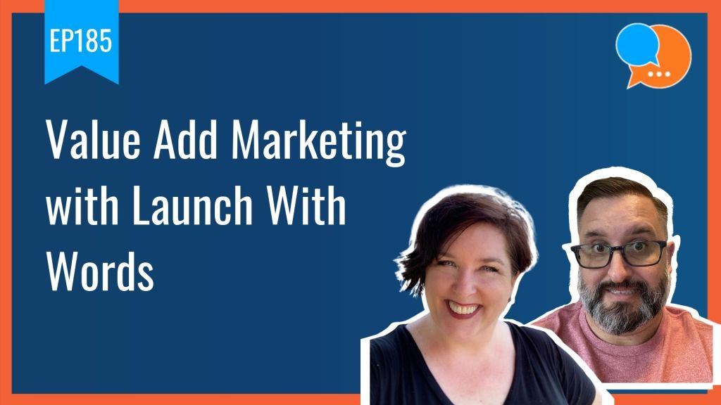 EP185 Value Add Marketing with Launch With Words Smart Marketing Show yt