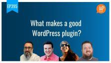 Ep395 what makes a good wordpress plugin wpwatercooler