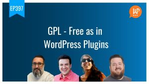 EP397 GPL Free as in WordPress Plugins WPwatercooler