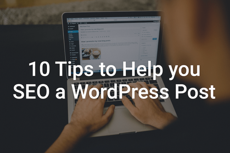 Image shows a graphic of a laptop with the words 10 tips to help you SEO a WordPress post