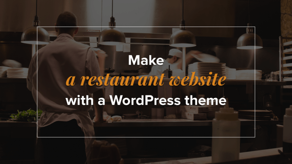 Image shows a graphic with the words make a restaurant website with a WordPress theme