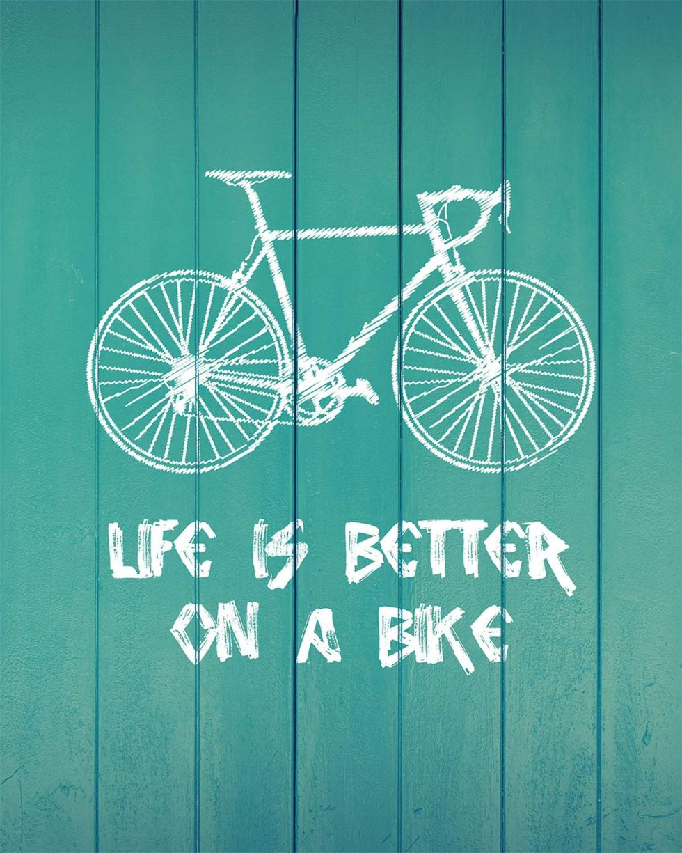 life is better on a bike print