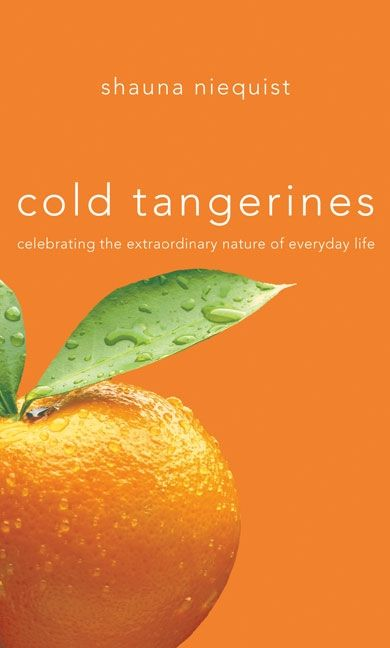 Watch listen read under the blood red sun and other things my latest read cold tangerines celebrating the extraordinary nature of everyday life by shauna niequist is wonderful lift fandeluxe Images
