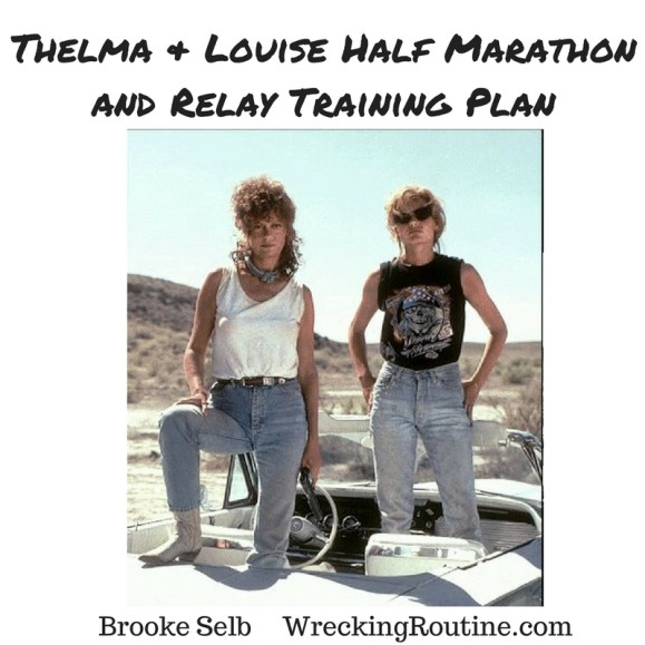 Thelma & Louise Half Marathon and Relay Training Plan (1)