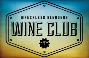 Wreckless Blenders Wine Club