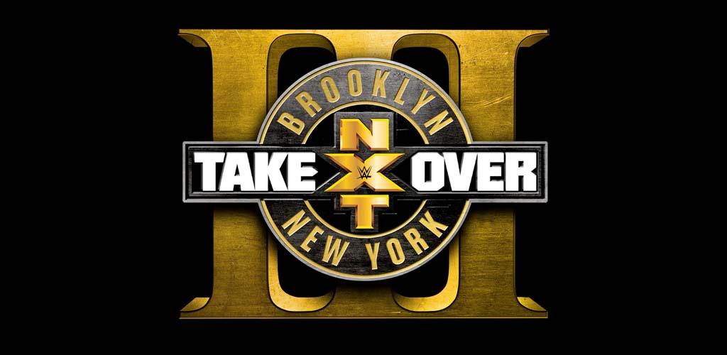 NXT Takeover: Brooklyn III report