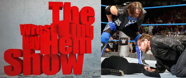 AJ Styles - Dean Ambrose - Wrestling Mayhem Show