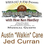 [LISTEN]  Rolling Hills Radio Ep. 32 – Austin Walkin' Cane and Jed Curran