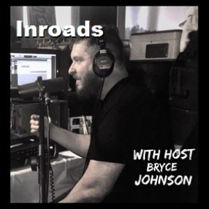 [LISTEN] Inroads: Episode 2 – March 26, 2015