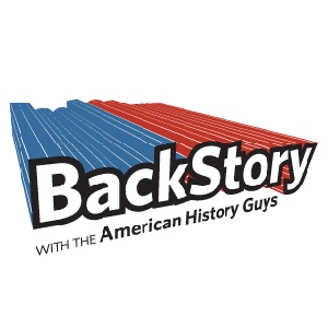 Back Story with the American History Guys