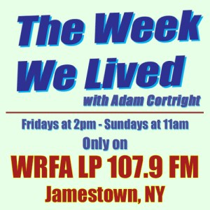 The Week We Lived – Episode 7: March 11 2016 featuring Rick Huber